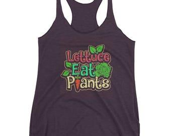 Lettuce Eat Plants Women's Racerback Tank