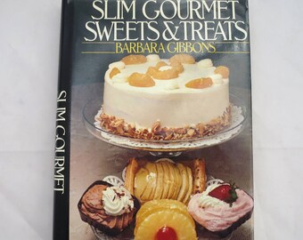 Slim Dessert Cookbook Slim Gourmet Sweets and Treats Dessert Cookbook Scrumptious Slim Dessert Recipes by Barbara Gibbons 1982