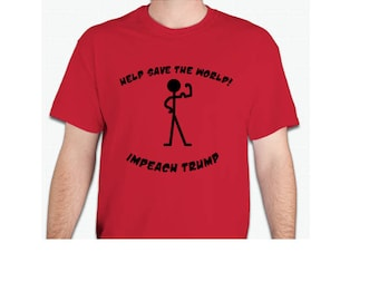 Help save the World Impeach Trump novelty t-shirt
