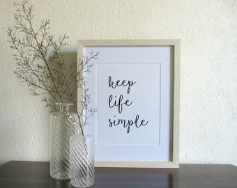 Keep Life Simple | Wall Quote | Downloadable Print | Printable Art | Inspirational Quote | Calligraphy Print | Typography Quote | Monochrome