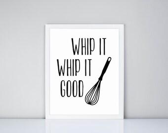 Whip it Whip it Good Printable, Digital Printable // Kitchen Printable // Kitchen Art
