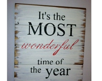 """Its the most wonderful time of the year 13""""w x14""""h hand-painted wood sign"""