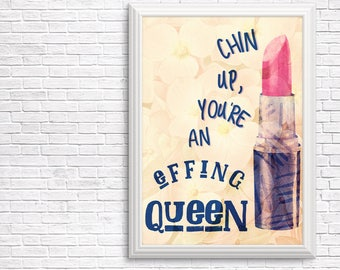 You are a Queen quote wall art decore; instant download print; chic art for the ultimate girl boss