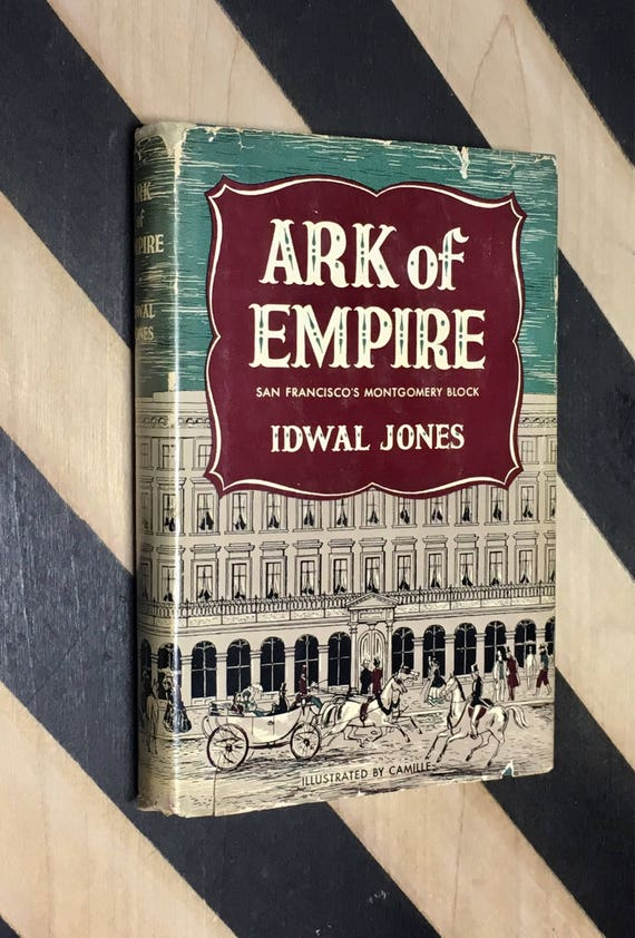 Ark of Empire: San Francisco's Montgomery Block by Idwal Jones with 12 line drawings by Al Camille (1951) hardcover signed book