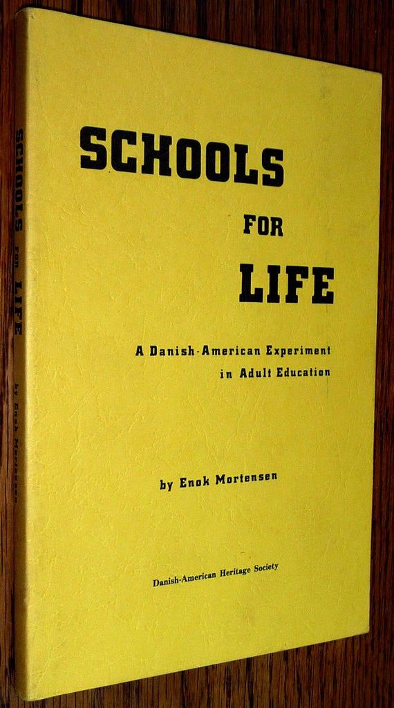 Schools for Life: The Grundtvigian Folk Schools in America 1977 by Enok Mortensen - Danish Lutheran Christian Folk