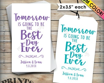 """Rehearsal Dinner Tags Tomorrow is Going to be the Best Day Ever Wedding Rehearsal Gift Tags, Custom Color PRINTABLE 8.5x11"""" Sheet of 12 Tags"""