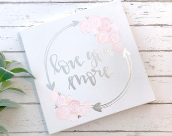 Love you more- 12x12 canvas sign, floral wreath, love you more sign, nursery decor, blush nursery decor, blush nursery art, floral nursery