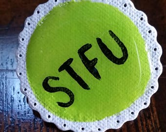 STFU - Handmade Ceramic Pin