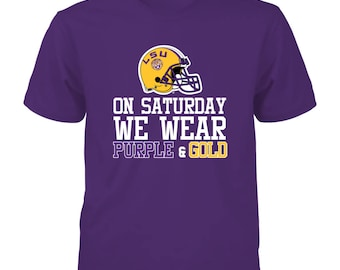 Lsu Tigers T-shirt - On Saturday We Wear And Gold - Gildan Youth T-shirt - Louisiana - Free Shipping - Officially Licensed Sports Apparel