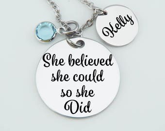 Inspirational ,She Believed She Could So She Did, Graduation Gift,
