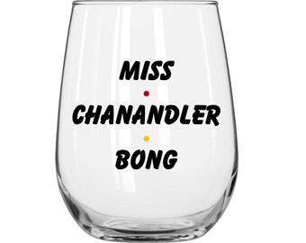DIY Decal - Miss Chanandler Bong - Friends TV Show
