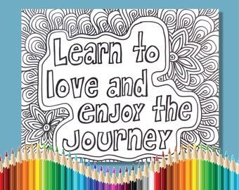 Coloring Pages for Adults Inspriational Learn To Love and Enjoy the Journey Instant Download