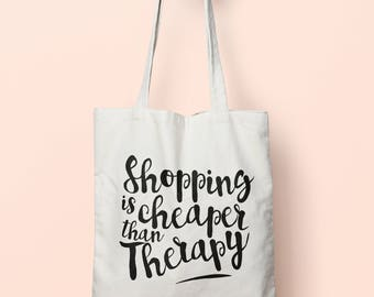 Shopping Is Cheaper Than Therapy Tote Bag Long Handles TB0001