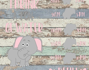 I Drink A Ton Of Water SVG, Water Bottle Tracker, Elephant, Water Tracker, Animal, Refill