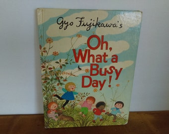 Gyo Fujikawa's Oh What a Busy Day! - Child's Book of Verses