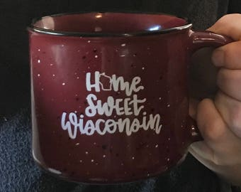 Home Sweet Wisconsin Mug- Wisconsin Mug- Wisconsin Campfire Mug- Hand Lettered Mug