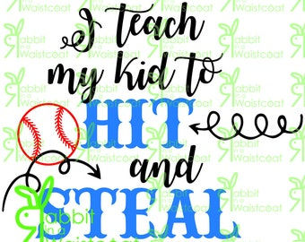 Baseball, I teach my kid to hit and steal SVG, PDF file