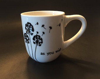 Dandelion 'As You Wish' 12oz Mug/ Birthday Gift/ Coffee Lover