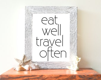 "Eat Well Travel Often, Black and White, 8""x10"", instant download, print"