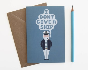Don't Give A Ship Greeting Card