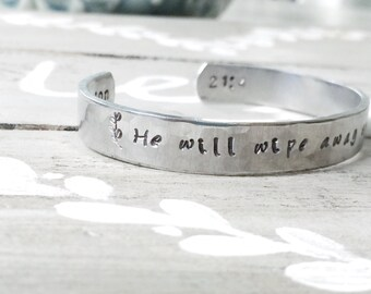 He Will Wipe Away Every Tear - hand stamped silver cuff bracelet grief grieving loss