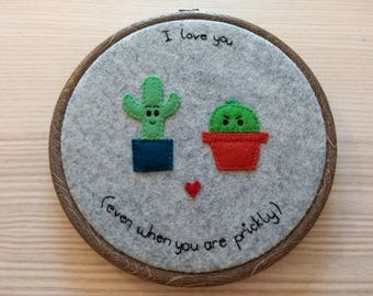 Cactus hoop art: 100% wool felt cacti, puns, love, Valentine's Day present, gift