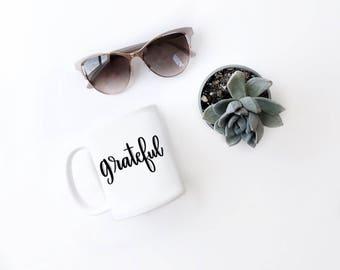 Grateful Mug | Inspirational Coffee Mug | Grateful Coffee Mug | Grateful Mug | Grateful Thankful | A Grateful Heart | Grateful Hearts | Mug
