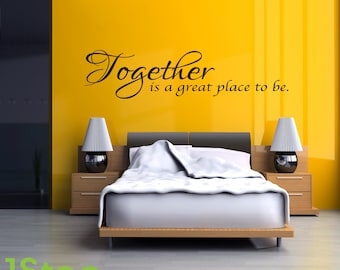 Together Is A Great Place To Be Wall Sticker Quote - Lounge Wall Art Decal X129