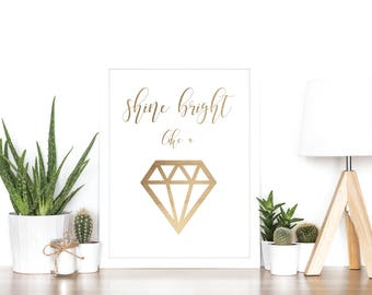Shine Bright Like A Diamond - Rose Gold Foil Print