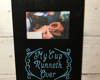 My Cup Runneth Over Frame