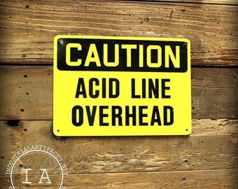Vintage Caution Acid Line Overhead Safety Sign