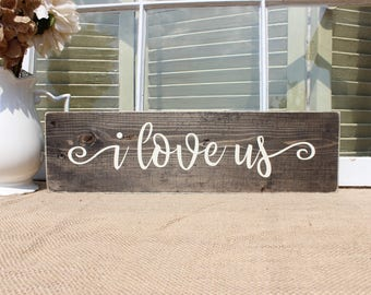 I love us wood sign, wedding gift, anniversary gift, housewarming gift, love quote sign, love sign, wall art quotes, bedroom wall art