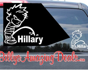 Calvin Piss Pee on Hillary Clinton Vinyl Decal Sticker Wall Room Car Truck Democrat Bill Secretary of State Politician FLOTUS