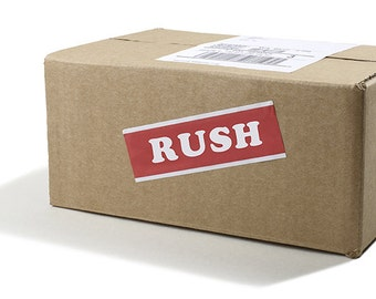 Rush Delivery 25 for custom orders