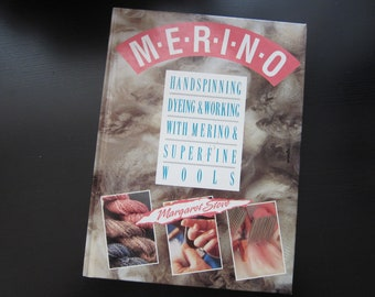 Handspinning, Dyeing & Working with Merino and Superfine Wools by Margaret Stove, 1992 - Published by Interweave Press, Colorado