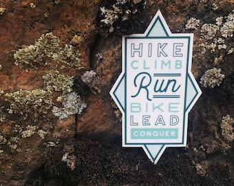 Hike, Climb, Run, Bike, Lead, Conquer Vinyl Sticker Design