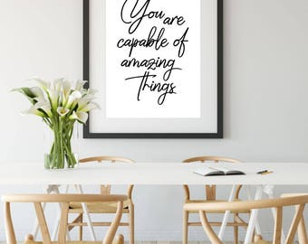 You Are Capable Of Amazing Things Printable Poster, Sign, Quote Wall Art, Home Decor, Inspirational Poster, Printable Quote, Motivation Art