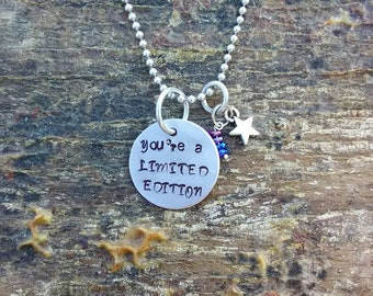 You're a Limited Edition hand stamped pendant. Your choice of either Necklace or Keychain