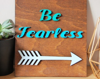 Be Fearles Wooden Sign, Wanderlust, House Sign, Travel Decor, Rustic Sign, Travel Gift, Housewarming