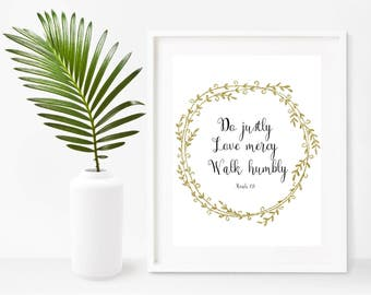 Printable Bible Verse, Do Justly, Love Mercy, Walk Humbly, Micah 6 8, Christian Wall Art, Instant Download, Home Decor, Wall Decor