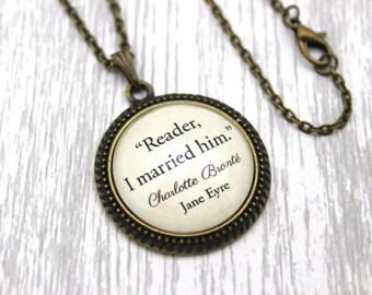 Jane Eyre, 'Reader, I Married Him', Charlotte Brontë Quote Necklace or Keychain, Keyring.