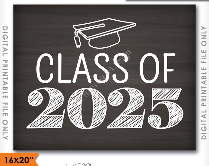 "Class of 2025 Sign, Grad Party High School 2025 Grad College Graduation Sign Chalkboard Sign 16x20"" Instant Download Digital Printable File"