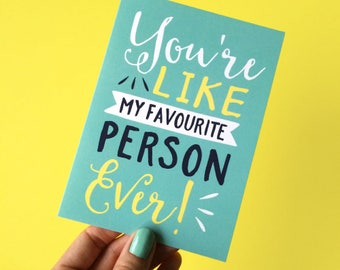 Anniversary Card - Love Card - Funny Love Card - Valentine Card - Favourite Person Ever - Funny Anniversary - Thank You Card - Wedding Card