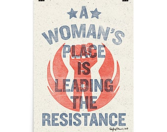 "A Woman's Place is Leading the Resistance - 18 x 24"" Print"