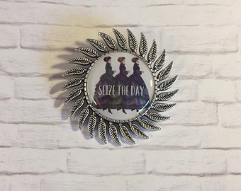 "Women ""Seize The Day"" Brooch"