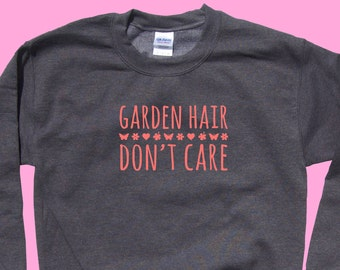 Garden Hair Don't Care - Crewneck Sweater