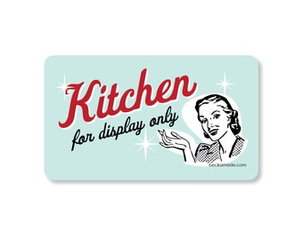 Kitchen for Display Only Magnet. Retro Kitchen Decor. Gift Under 5. Fridge Magnet. Kitchen Signs. Stocking Stuffers for Women. Bad Cook Gift