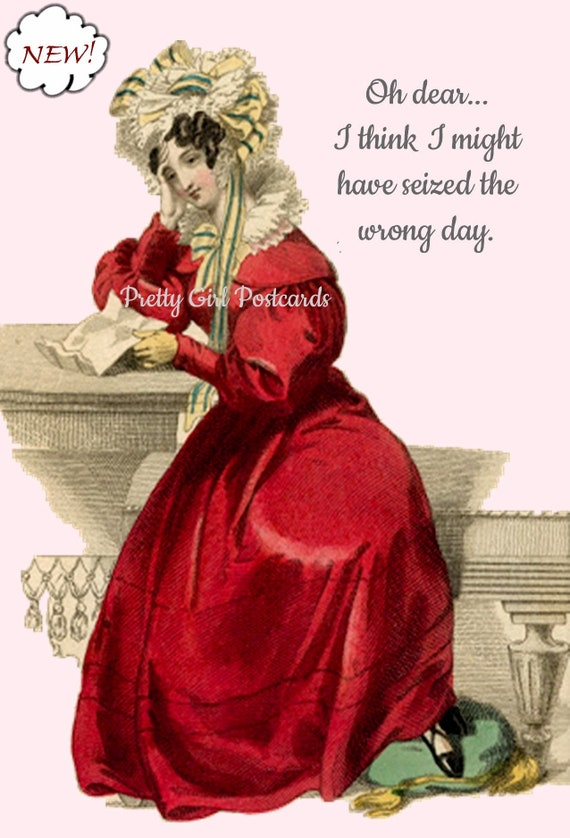 "Birthday Card ""Oh Dear I Think I Might Have Seized The Wrong Day"" Pretty Girl Postcards Marie Antoinette Card Funny Postcard"