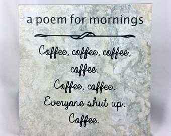 A poem for mornings - saying, quote, 6 x 6 tile with stand, gift for office, gift for co-worker,  coffee lover, mornings