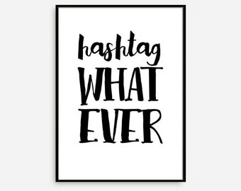 Hashtag Whatever, Typography Poster, Bedroom Decor, Black White Decor, Digital Download, Black Friday, Motivational Poster, Scandinavian